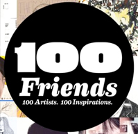 100 FRIENDS. 100 ARTISTS. 100 INSPIRATIONS